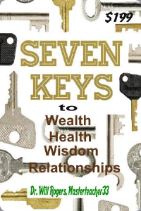the 7 keys to wealth, health, wisdom & relationships