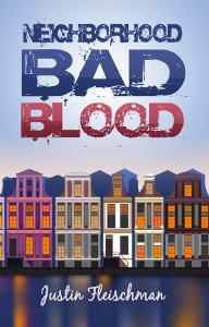 Neighborhood Bad Blood, by Justin Fleischman | eBooks | Fiction