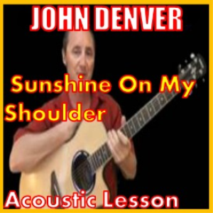 learn to play sunshine on my shoulders by john denver