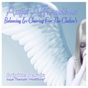angel affirmations balancing and clearing for the chakras