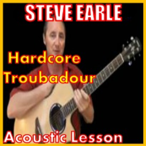 Learn to play Hardcore Troubadour by Steve Earle | Movies and Videos | Educational