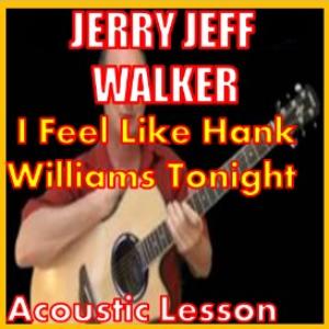 learn to play i feel like hank williams tonight by jerry jeff walker