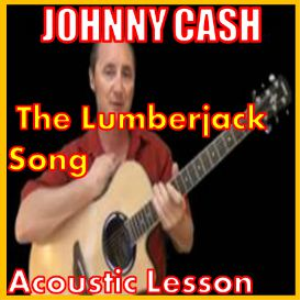 Learn to play The Lumberjack Song by Johnny Cash | Movies and Videos | Educational