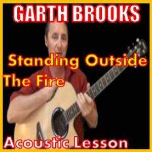learn to play standing outside the fire by garth brooks