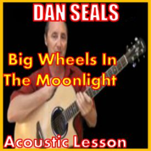 Learn to play Big Wheels In The Moonlight by Dan Seals | Movies and Videos | Educational