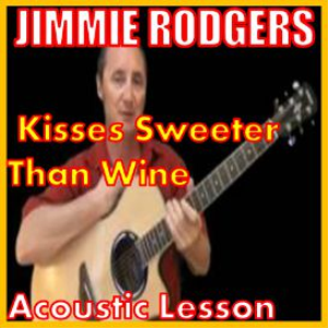 Learn to play Kisses Sweeter Than Wine by Jimmie Rodgers | Movies and Videos | Educational