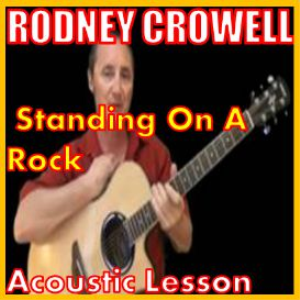 Learn to play Standing On A Rock by Rodney Crowell   Movies and Videos   Educational