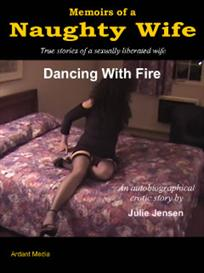 memoirs of a naughty wife - dancing with fire