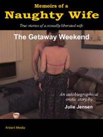 memoirs of a naughty wife - the getaway weekend