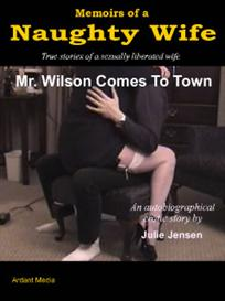 memoirs of a naughty wife - mr. wilson comes to town