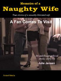 memoirs of a naughty wife - a fan comes to visit