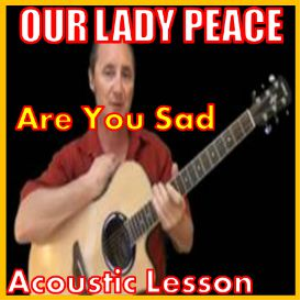 Learn to play Are You Sad by Our Lady Peace   Movies and Videos   Educational