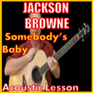 Learn to play Somebody's Baby by Jackson Browne | Movies and Videos | Educational