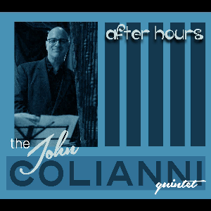 CD-267 John Colianni Quintet After Hours | Music | Jazz