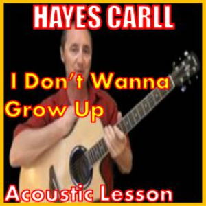 Learn to play I Don't Wanna Grow Up by Hayes Carll | Movies and Videos | Educational
