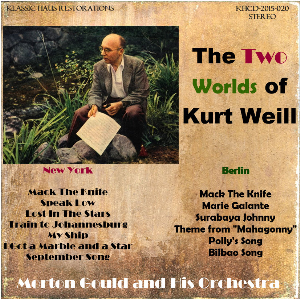 the two worlds of kurt weill - new york/berlin morton gould conducts his symphony orchestra