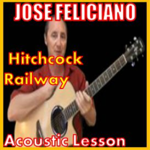 Learn to play Hitchcock Railway by Jose Feliciano | Movies and Videos | Educational