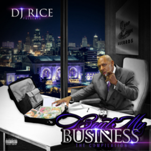 dj Rice Present bout My Business The  Compilation - Deluxe Edition | Music | Rap and Hip-Hop