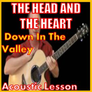 Learn to play Down In The Valley by The Head And The Heart | Movies and Videos | Educational