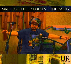 matt lavelle's 12 houses - solidarity (cd quality flac)