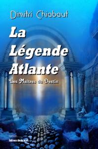 la légende atlante, par dimitri chiabaut
