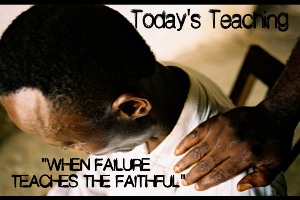 when failure teaches the faithful
