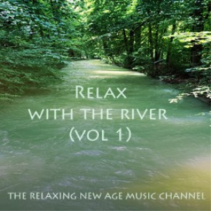 relax with the river (volume 1)