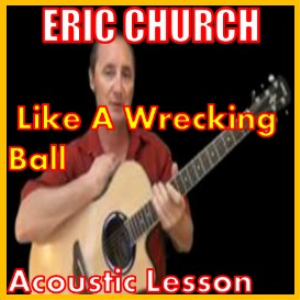 learn to play like a wrecking ball by eric church
