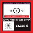 Class 5: Initial Mechanical & Electrical Setup (80:54) | Audio Books | Other