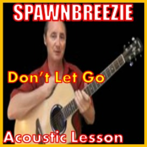 learn to play don't let go by spawnbreezie
