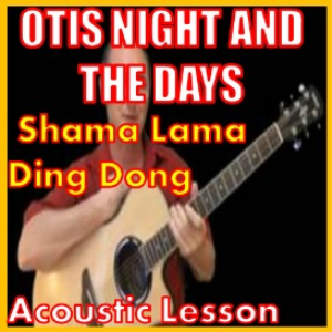 Learn to play Shama Lama Ding Dong by Otis Night And The Days   Movies and Videos   Educational