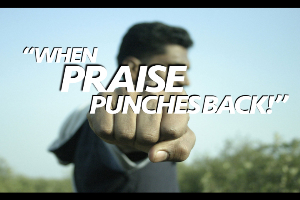when praise punches back