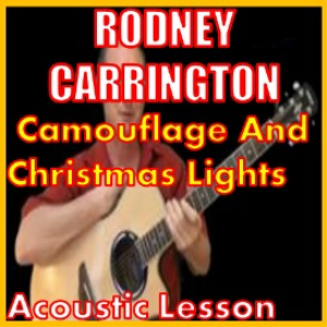 learn to play camouflage and christmas lights by rodney carrington