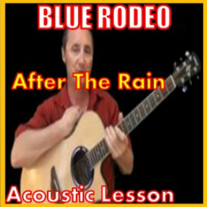 Learn to play After The Rain by Blue Rodeo | Movies and Videos | Educational