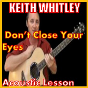 learn to play don't close your eyes by keith whitley
