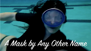 A Mask by Any Other Name | Movies and Videos | Special Interest