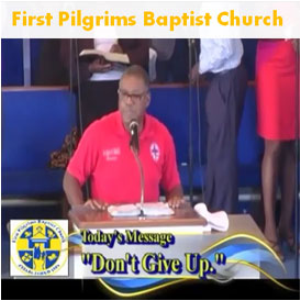 first pilgrims baptist church message - don't give up