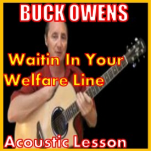 Learn to play Waitin In Your Welfare Line by Buck Owens | Movies and Videos | Educational