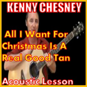 learn to play all i want for christmas is a real good tan by kenny chesney