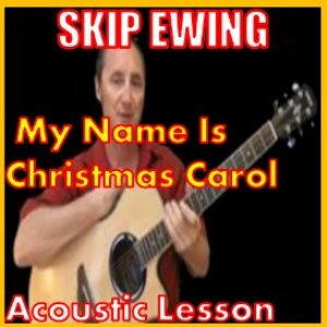 learn to play my name is christmas carol by skip ewing movies and videos educational
