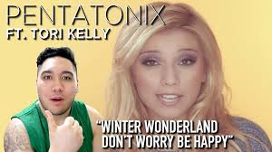 don't worry be happy with winter wonderland pentatonix tori kelly arranged for vocal group
