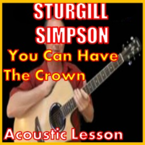 Learn to play You Can Have The Crown by Sturgill Simpson | Movies and Videos | Educational