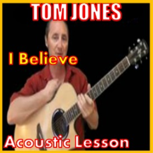Learn to play I Believe by Tom Jones   Movies and Videos   Educational