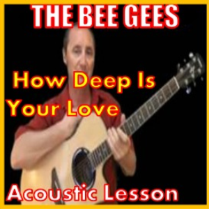learn to play how deep is your love by the bee gees