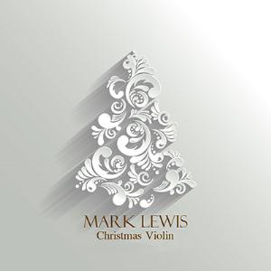 Mark Lewis Christmas Violin Digital Download   Music   Instrumental