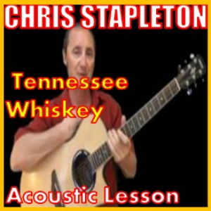 learn to play tennessee whiskey by chris stapleton
