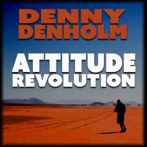 attitude revolution by denny denholm