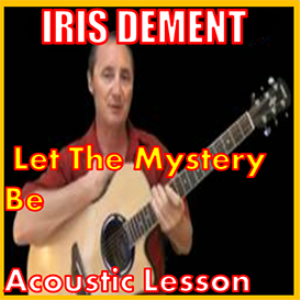 learn to play let the mystery be by iris dement