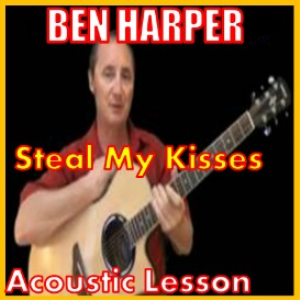 Learn to play Steal My Kisses by Ben Harper | Movies and Videos | Educational