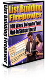 List Building Firepower - 100 Ways To Ignite Your Opt-In Subscribers | eBooks | Internet